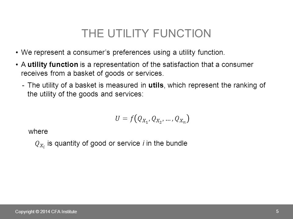 THE UTILITY FUNCTION Copyright © 2014 CFA Institute 5