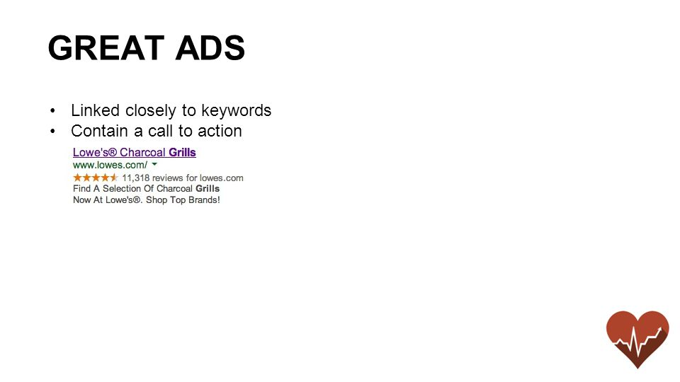 Linked closely to keywords Contain a call to action GREAT ADS