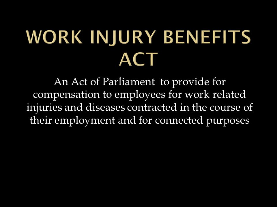 An Act of Parliament to provide for compensation to employees for work related injuries and diseases contracted in the course of their employment and for connected purposes