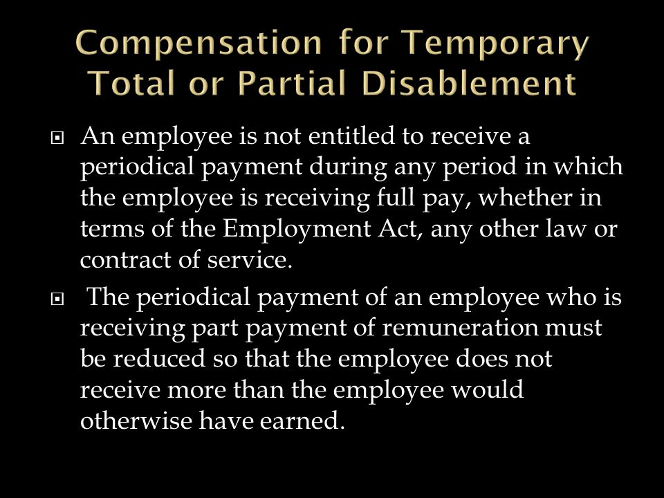  An employee is not entitled to receive a periodical payment during any period in which the employee is receiving full pay, whether in terms of the Employment Act, any other law or contract of service.