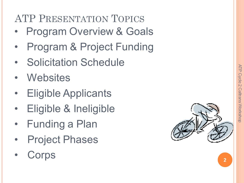 A CTIVE T RANSPORTATION P ROGRAM (ATP) ATP Program Managers