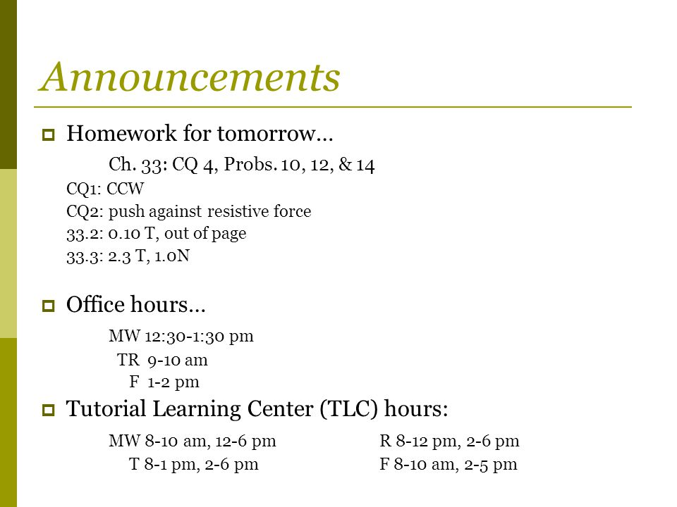 Announcements  Homework for tomorrow… Ch. 33: CQ 4, Probs.