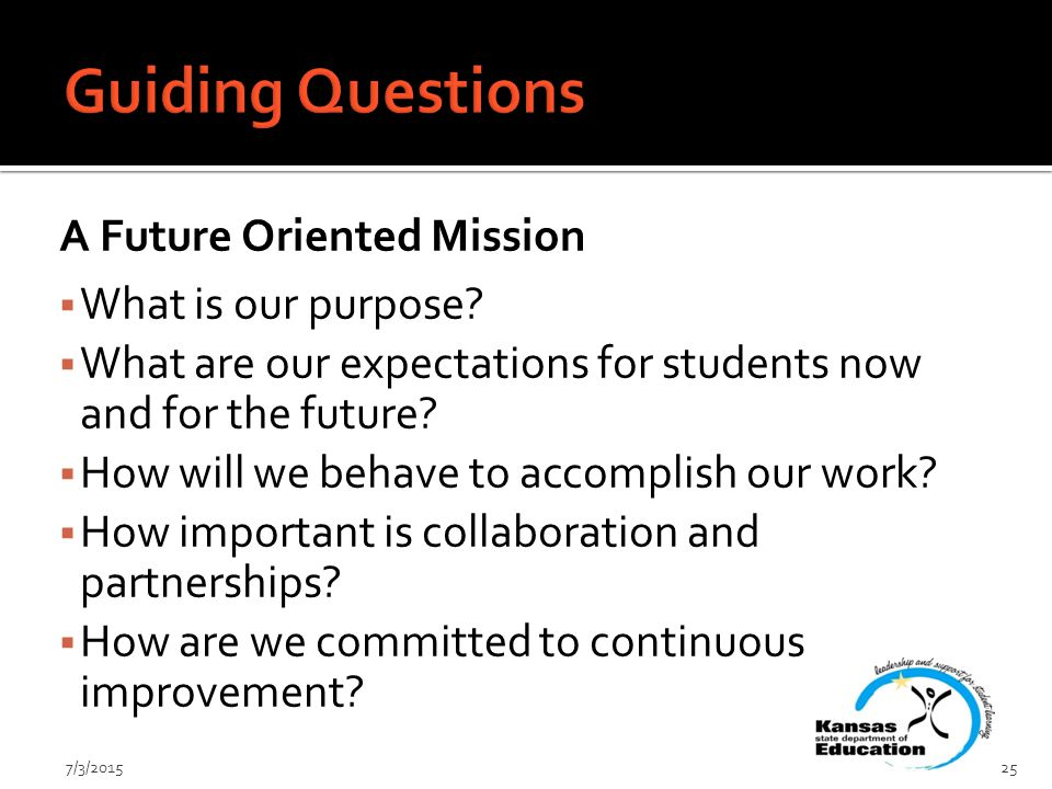 A Future Oriented Mission  What is our purpose.