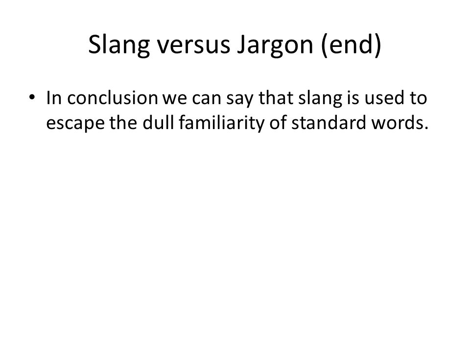 when might you appropriately use slang or jargon