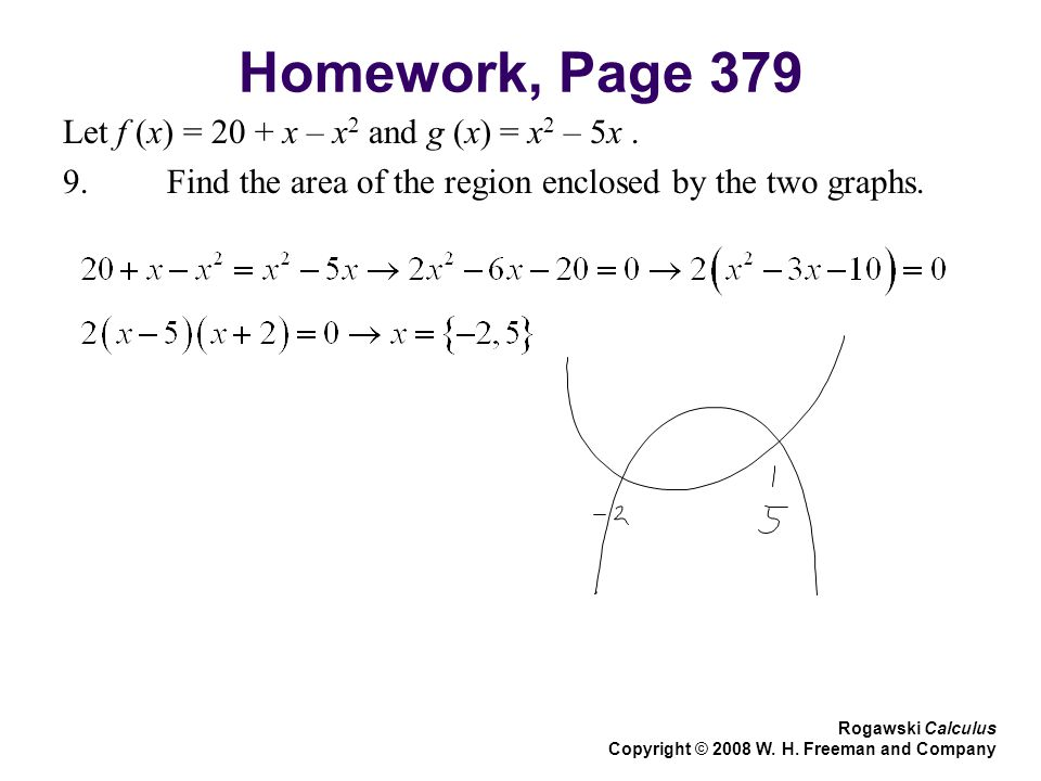 Homework, Page 379 Let f (x) = 20 + x – x 2 and g (x) = x 2 – 5x.