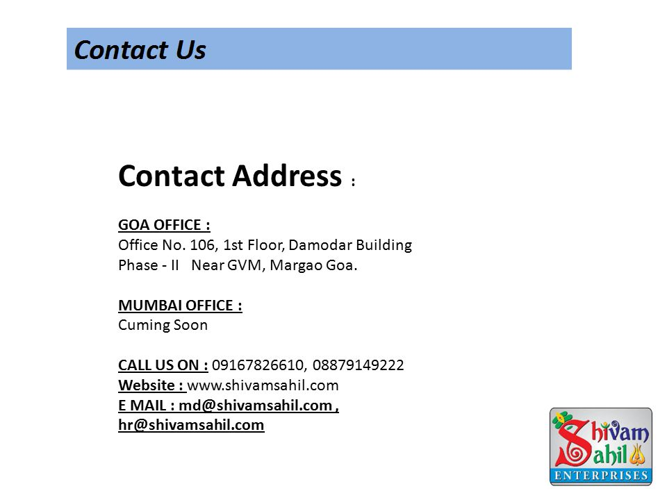 Contact Address : GOA OFFICE : Office No.