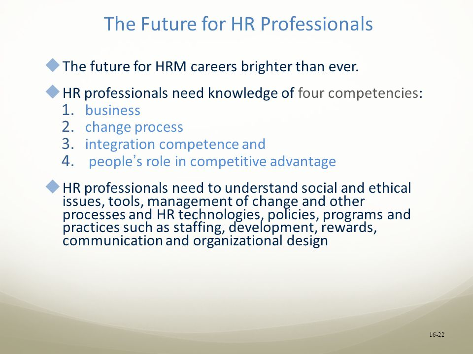 The Future for HR Professionals  The future for HRM careers brighter than ever.