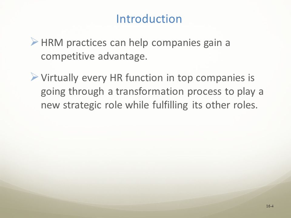 Introduction  HRM practices can help companies gain a competitive advantage.