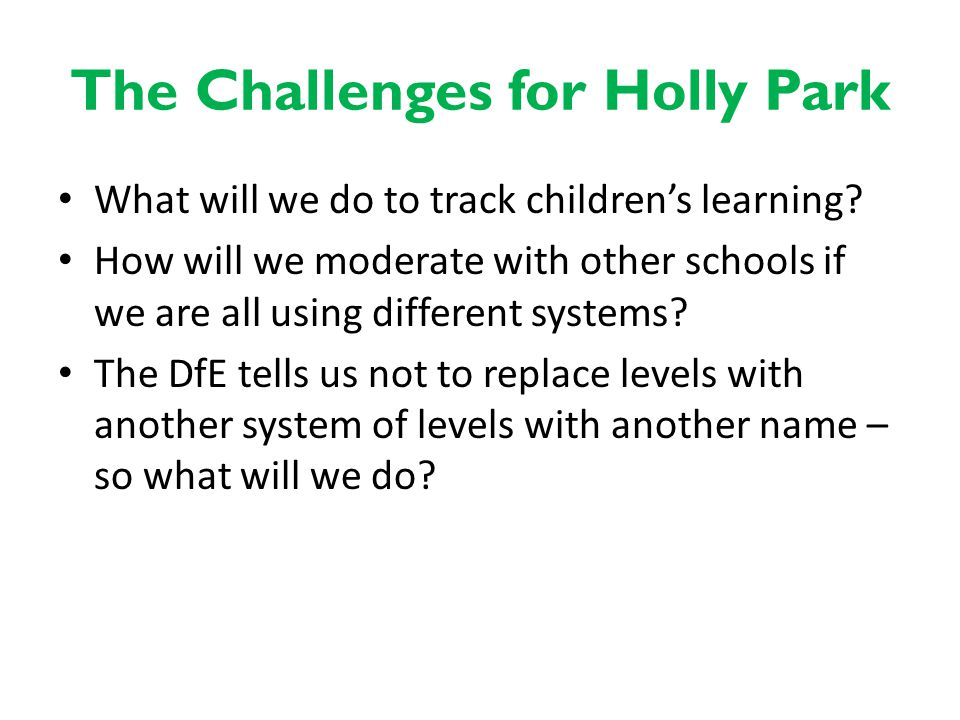 The Challenges for Holly Park What will we do to track children's learning.