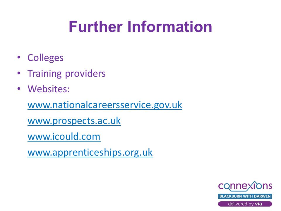 Further Information Colleges Training providers Websites: