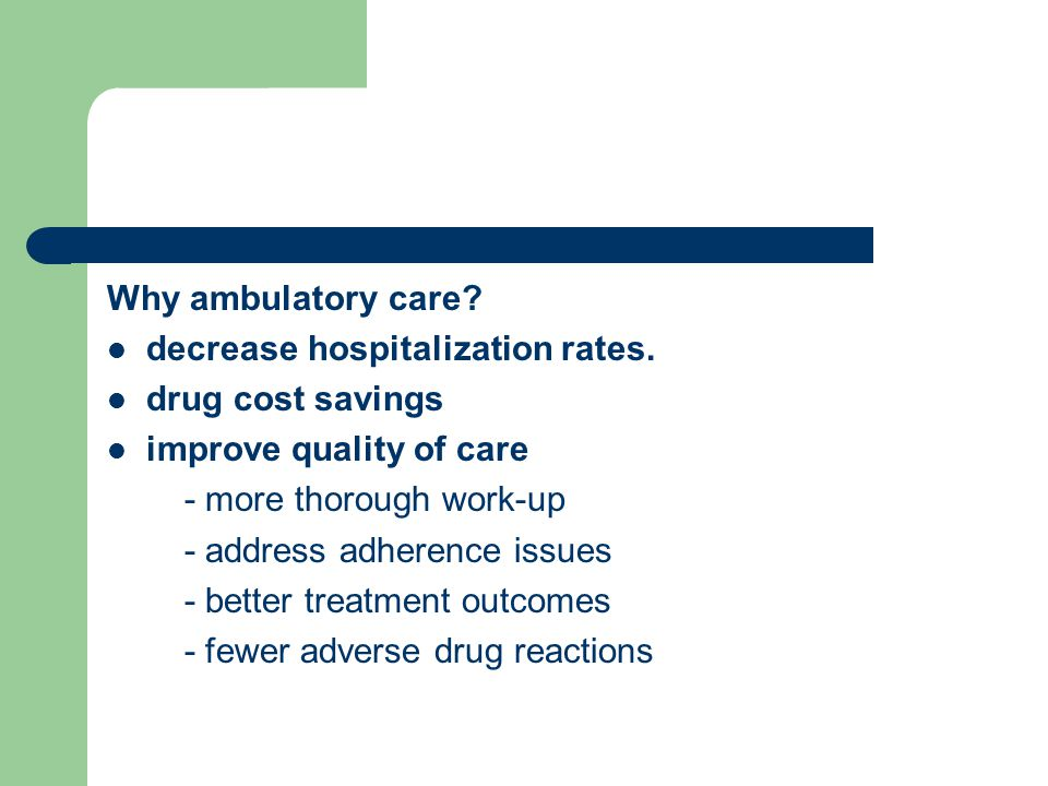 Why ambulatory care. decrease hospitalization rates.