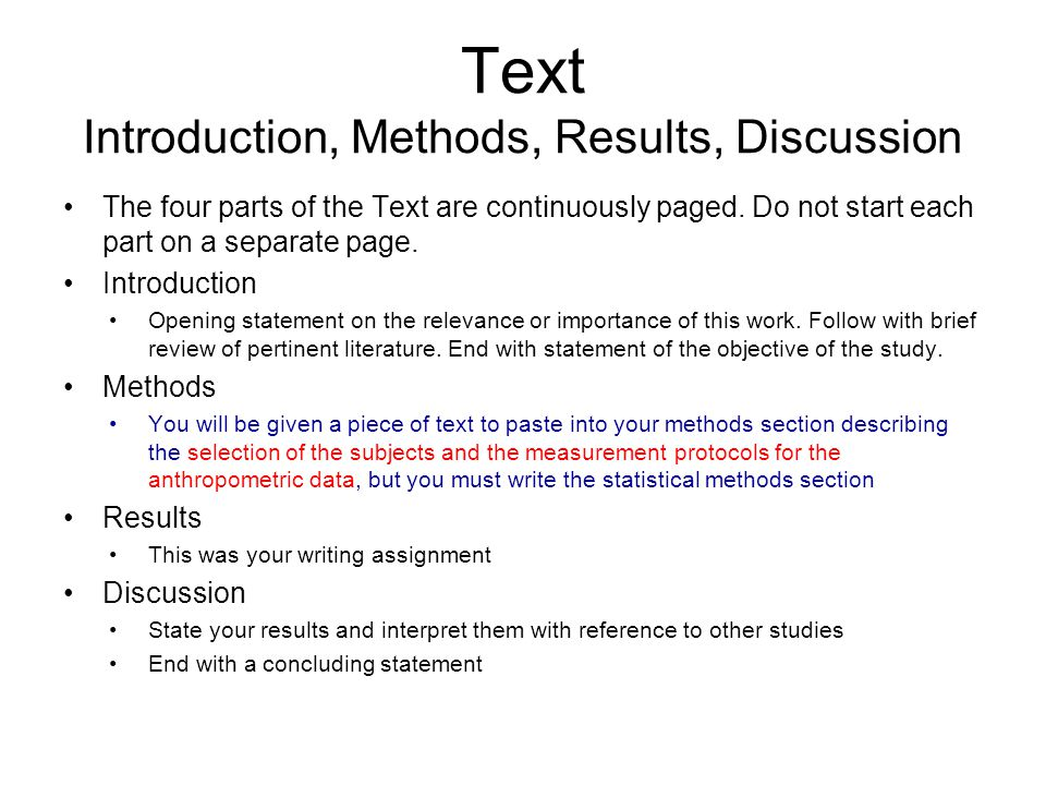 Text Introduction, Methods, Results, Discussion The four parts of the Text are continuously paged.