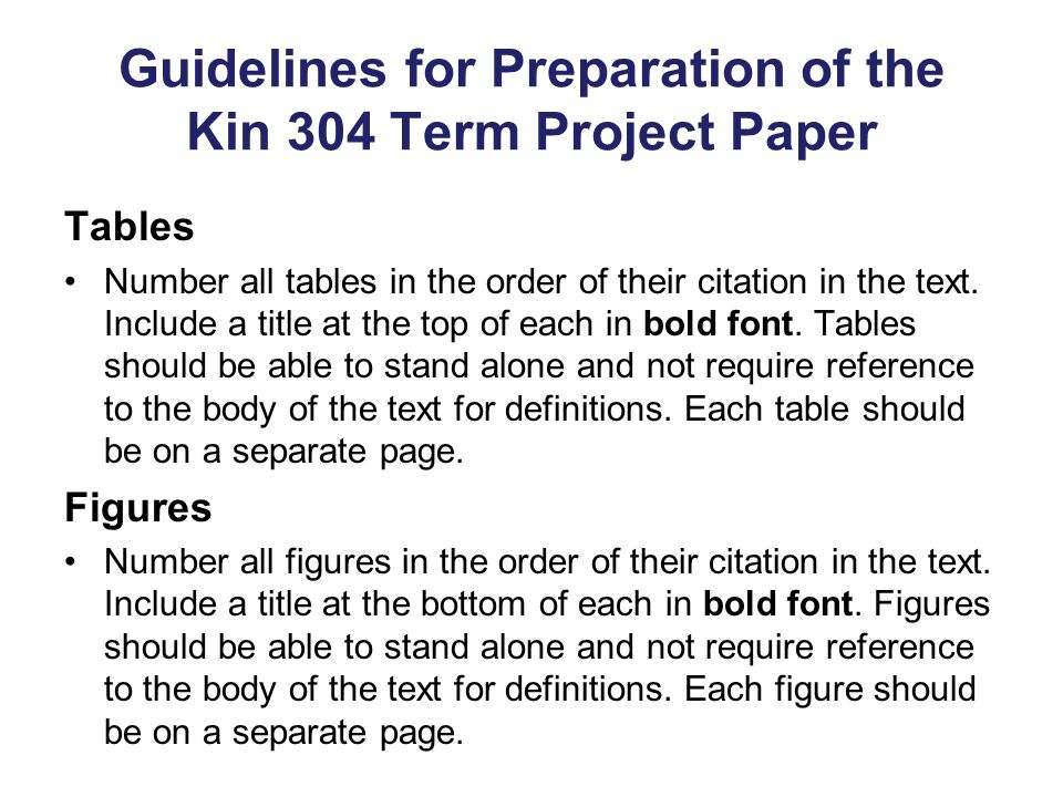 Guidelines for Preparation of the Kin 304 Term Project Paper Tables Number all tables in the order of their citation in the text.