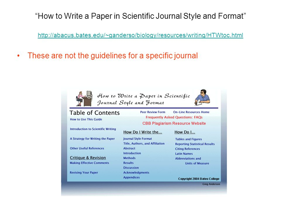 How to Write a Paper in Scientific Journal Style and Format     These are not the guidelines for a specific journal