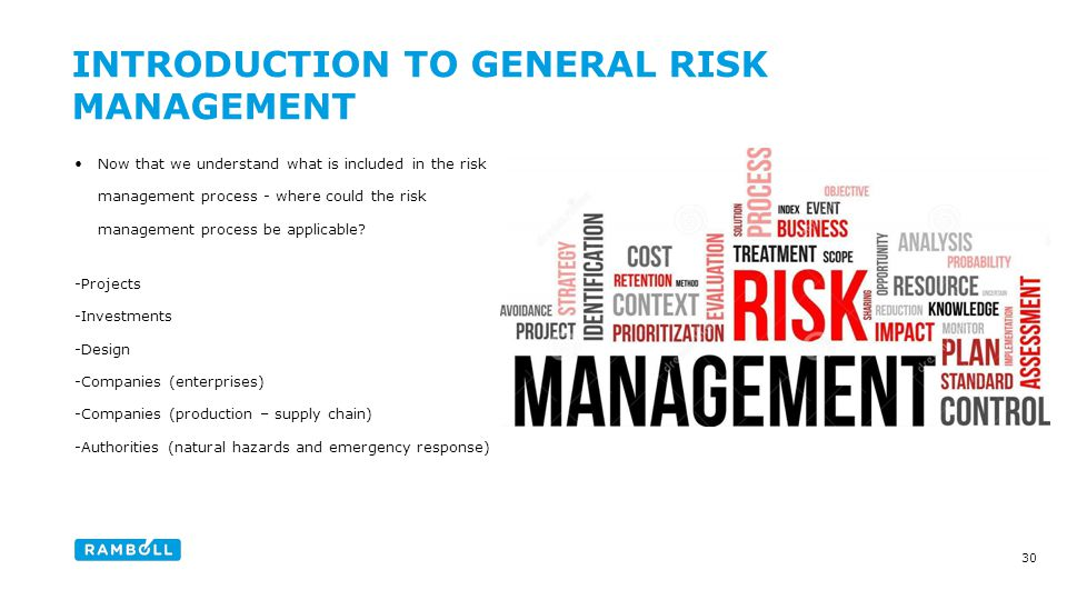 Now that we understand what is included in the risk management process - where could the risk management process be applicable.