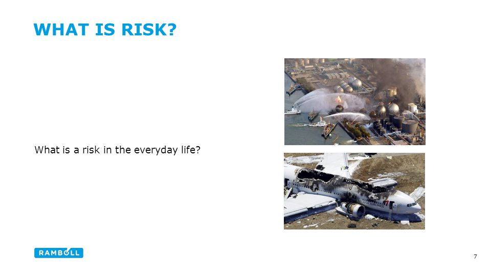 What is a risk in the everyday life WHAT IS RISK Content slide, two columns with image 7