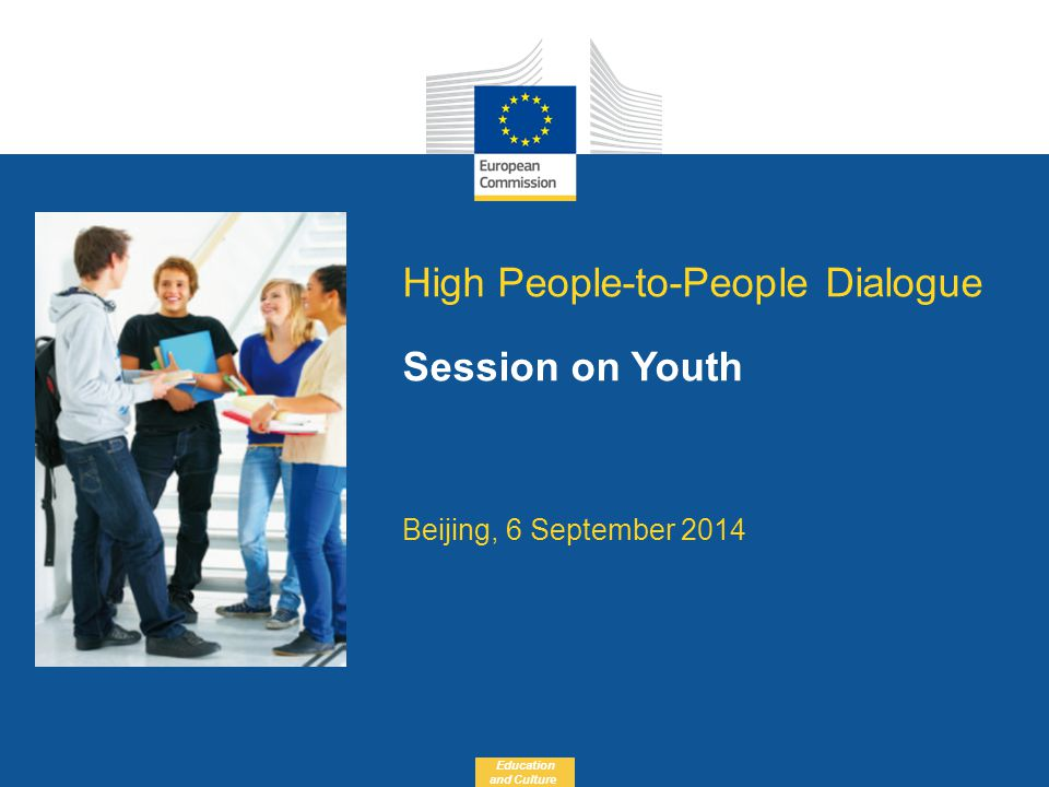 Date: in 12 pts Education and Culture High People-to-People Dialogue Session on Youth Beijing, 6 September 2014