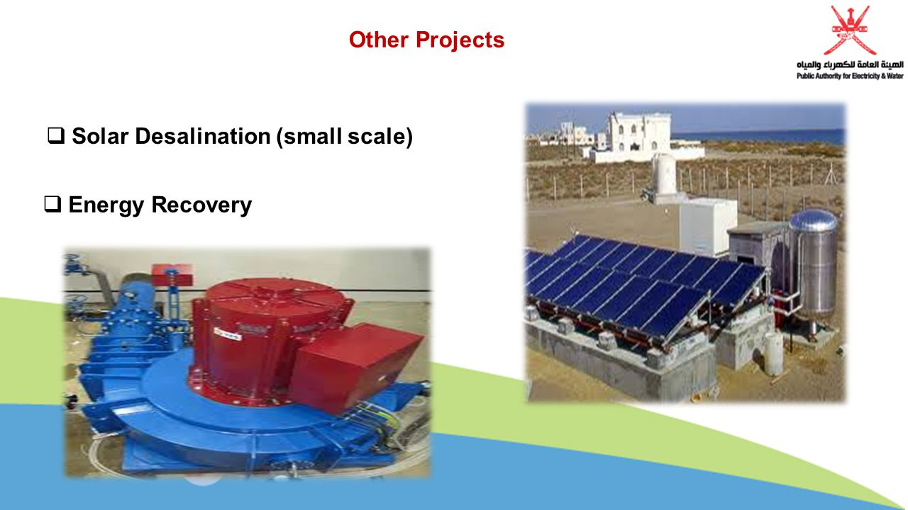 Other Projects  Solar Desalination (small scale)  Energy Recovery