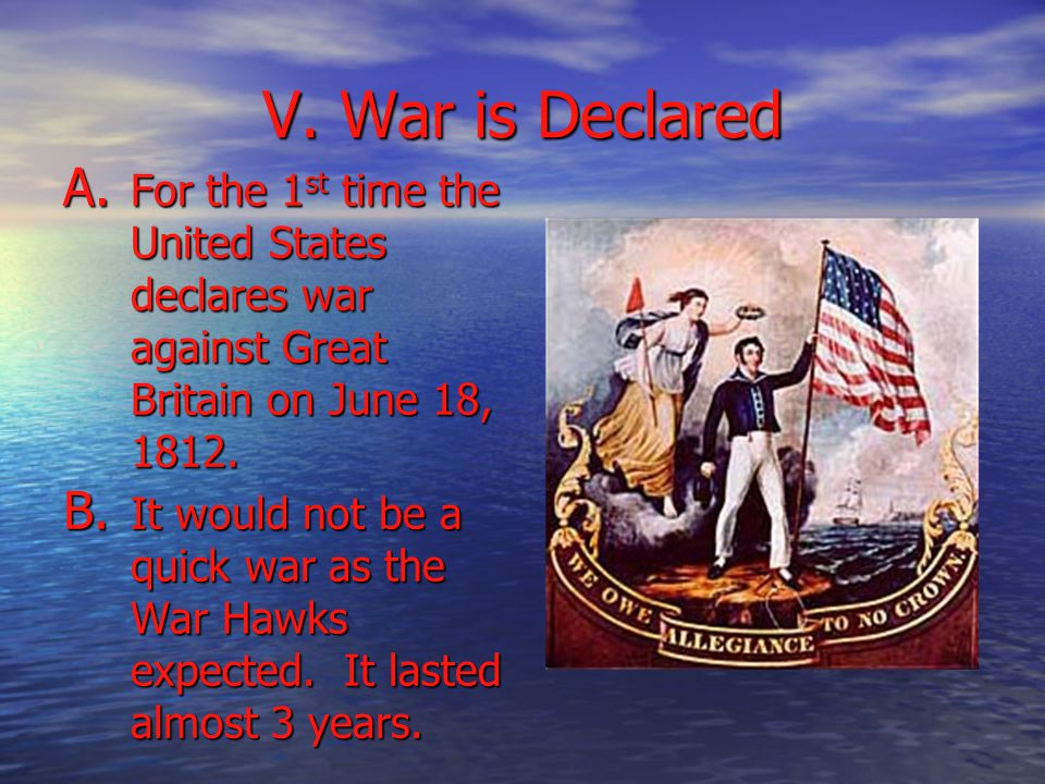 V. War is Declared A.