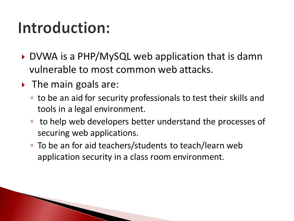  DVWA is a PHP/MySQL web application that is damn vulnerable to most common web attacks.