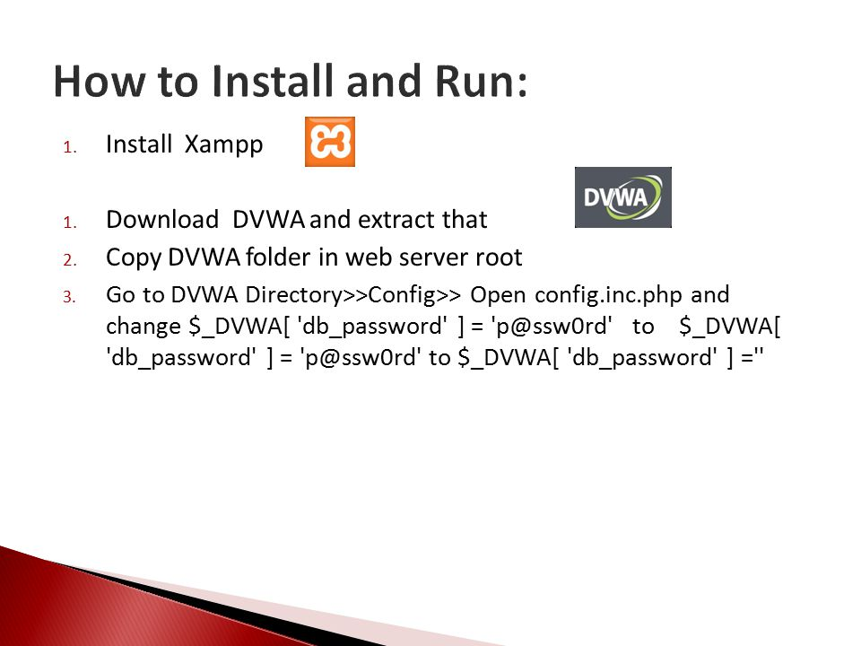 1. Install Xampp 1. Download DVWA and extract that 2.