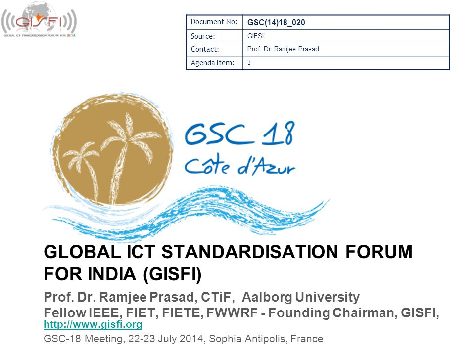 GLOBAL ICT STANDARDISATION FORUM FOR INDIA (GISFI) Prof.
