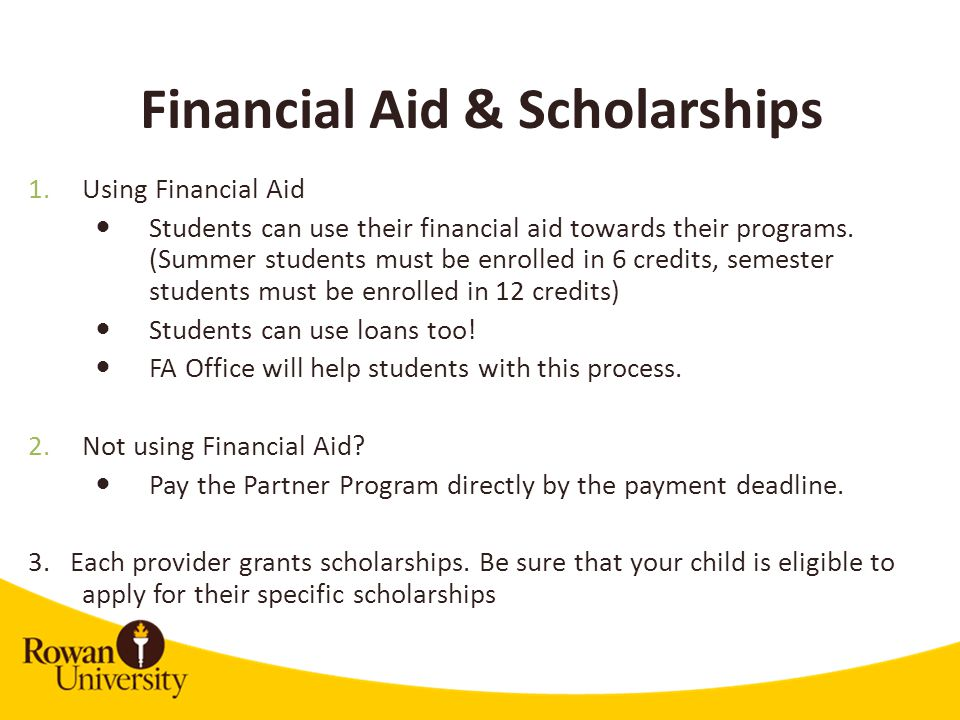 Financial Aid & Scholarships 1.Using Financial Aid Students can use their financial aid towards their programs.