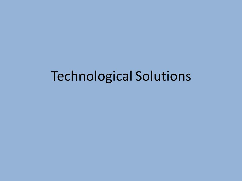 Technological Solutions