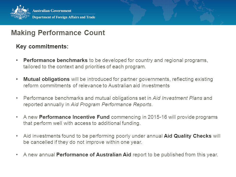 Making Performance Count Key commitments: Performance benchmarks to be developed for country and regional programs, tailored to the context and priorities of each program.