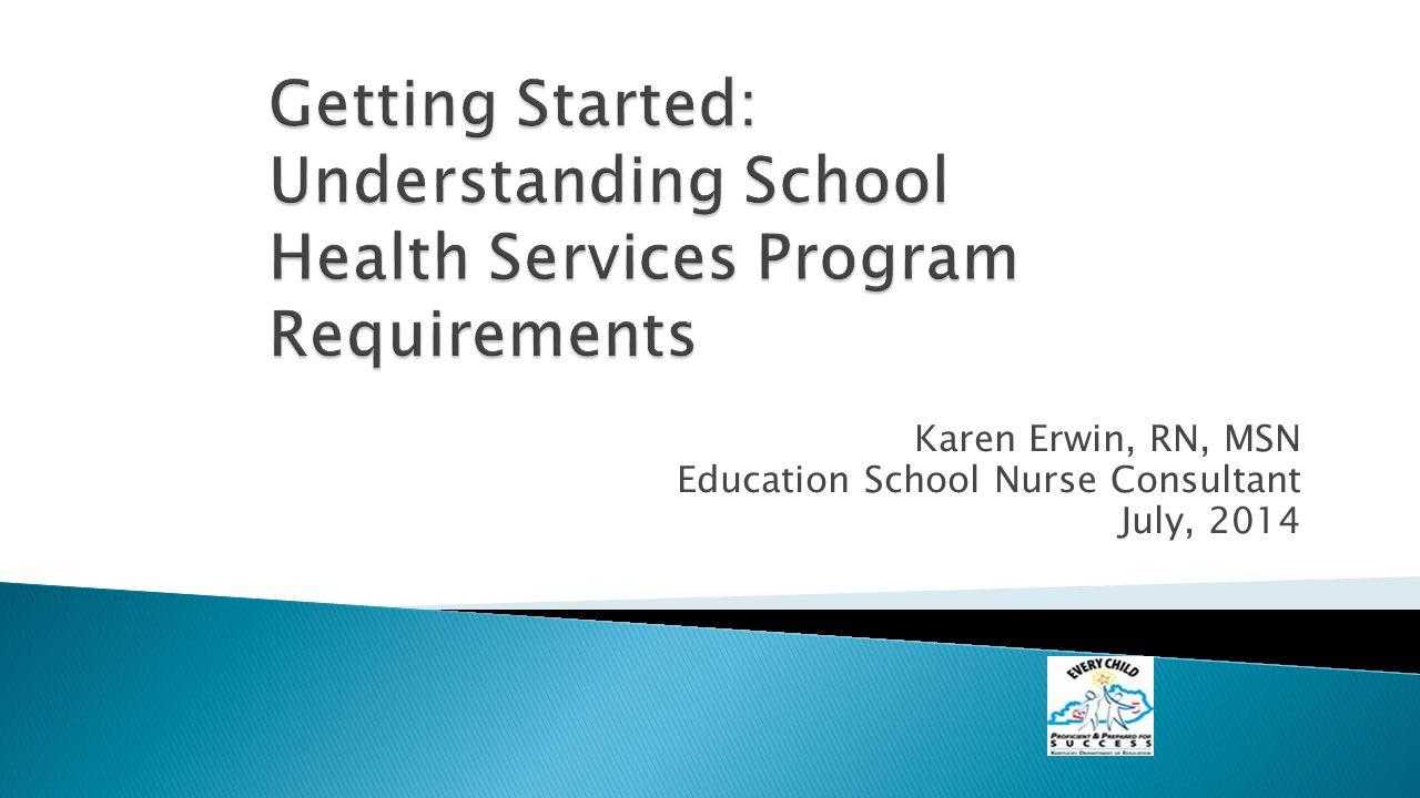 Karen Erwin Rn Msn Education School Nurse Consultant July Ppt