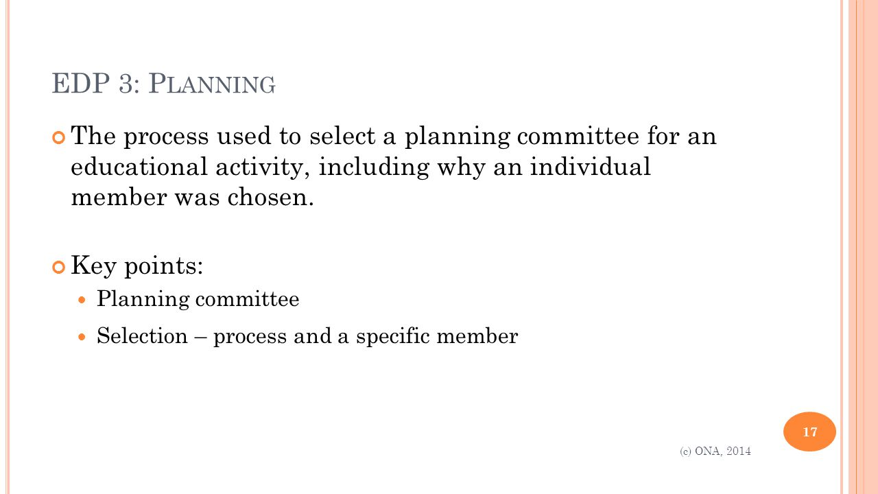 EDP 3: P LANNING The process used to select a planning committee for an educational activity, including why an individual member was chosen.