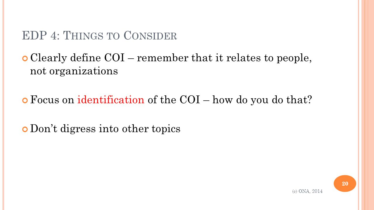 EDP 4: T HINGS TO C ONSIDER Clearly define COI – remember that it relates to people, not organizations Focus on identification of the COI – how do you do that.