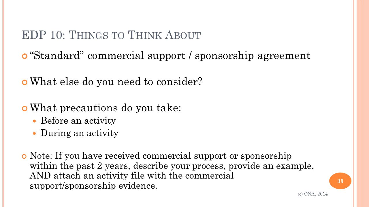 EDP 10: T HINGS TO T HINK A BOUT Standard commercial support / sponsorship agreement What else do you need to consider.