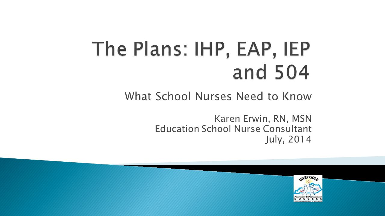 What School Nurses Need to Know Karen Erwin, RN, MSN Education School Nurse Consultant July, 2014