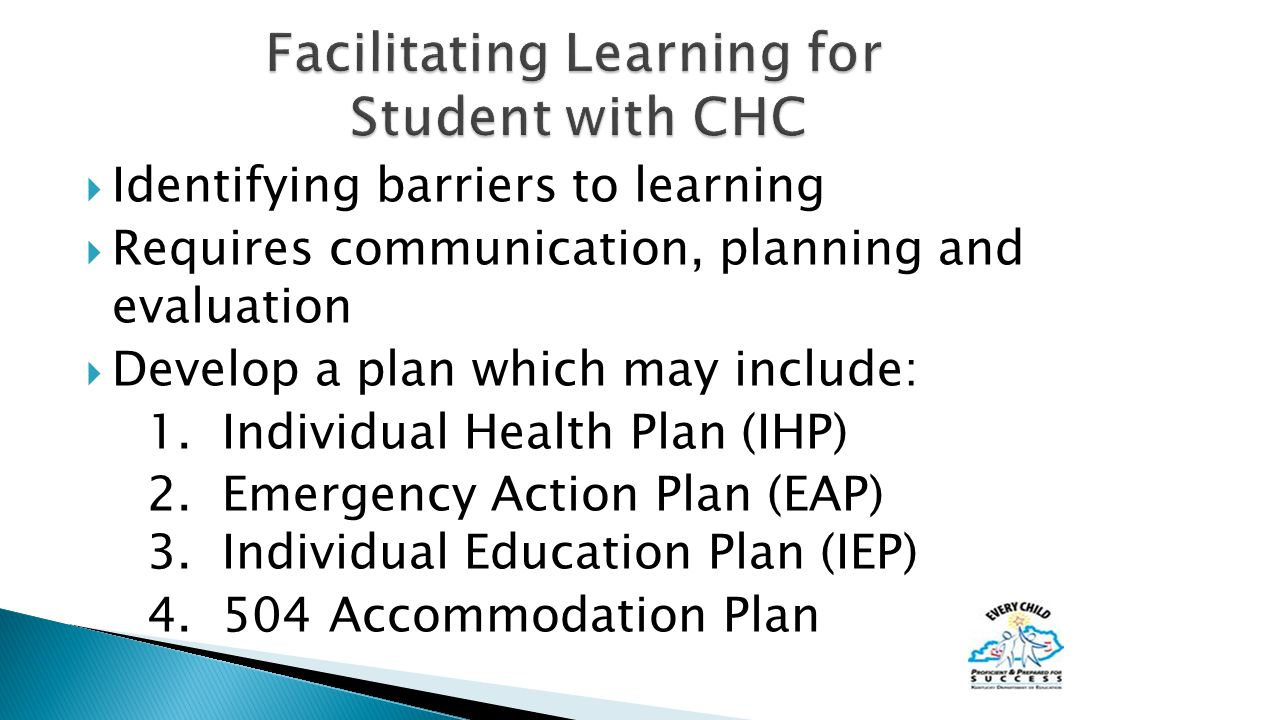  Identifying barriers to learning  Requires communication, planning and evaluation  Develop a plan which may include: 1.