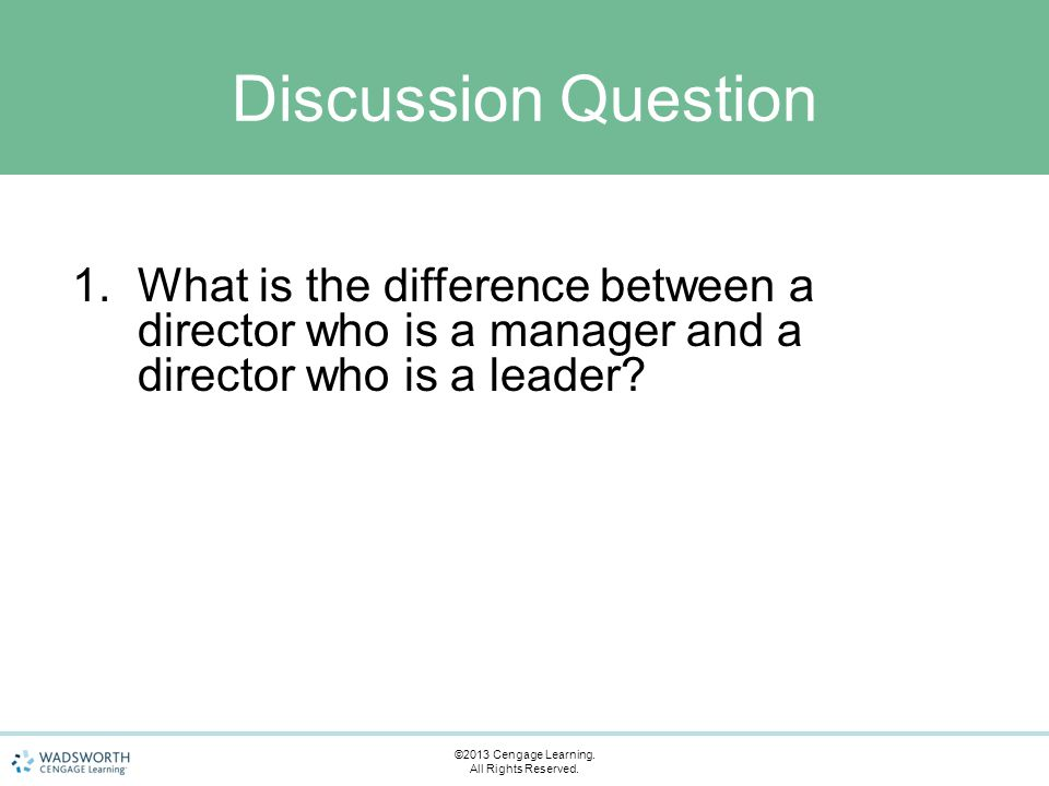 1.What is the difference between a director who is a manager and a director who is a leader.