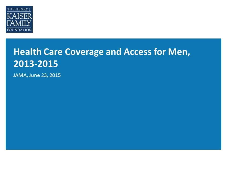 Health Care Coverage and Access for Men, JAMA, June 23, 2015