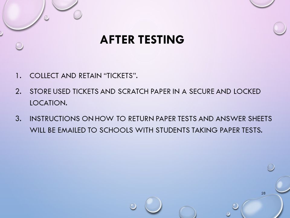 AFTER TESTING 1.COLLECT AND RETAIN TICKETS .