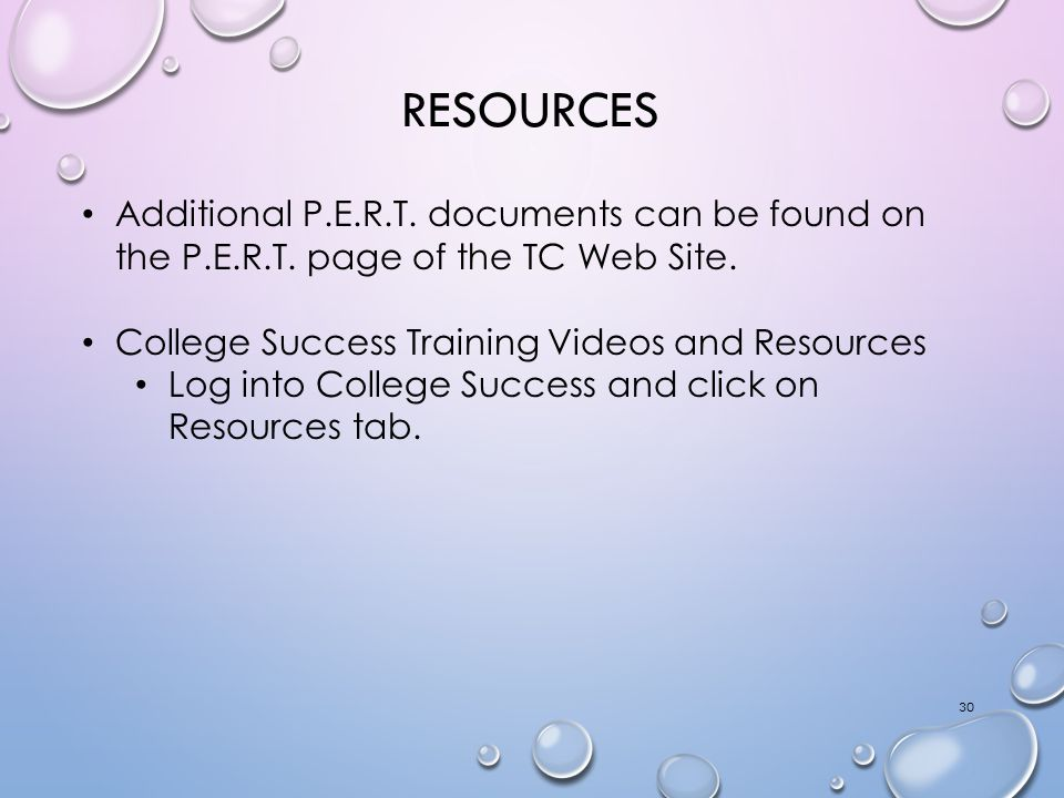 RESOURCES Additional P.E.R.T. documents can be found on the P.E.R.T.