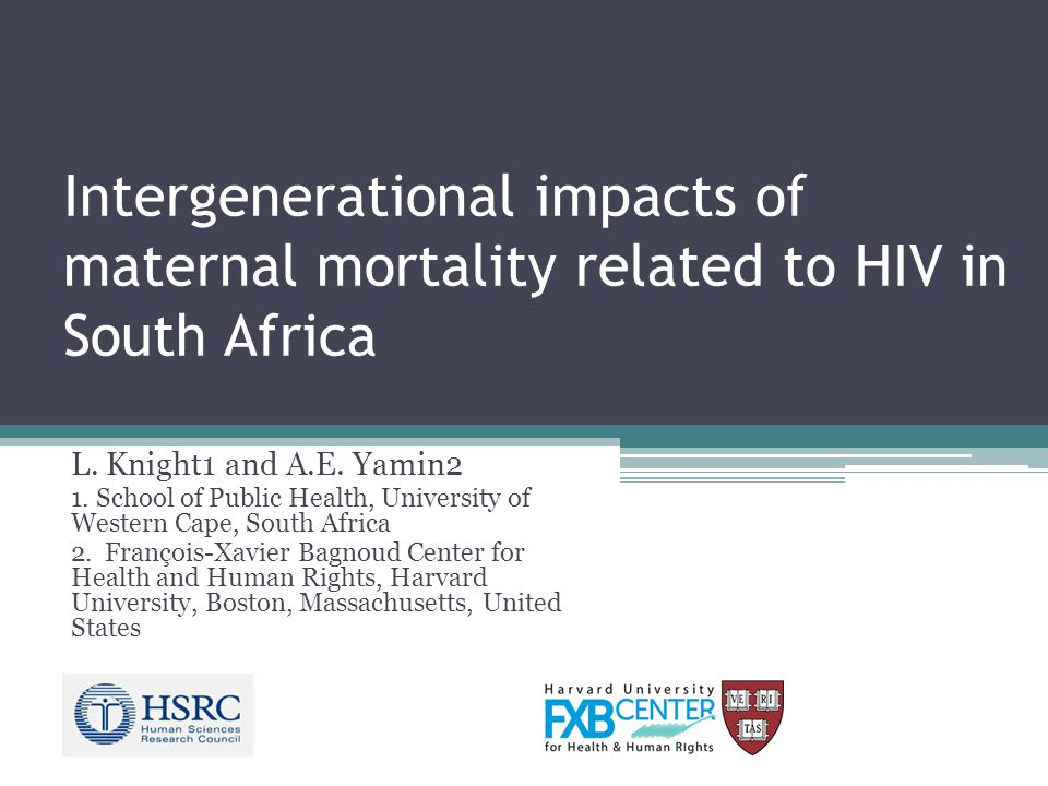 Intergenerational impacts of maternal mortality related to HIV in South Africa L.