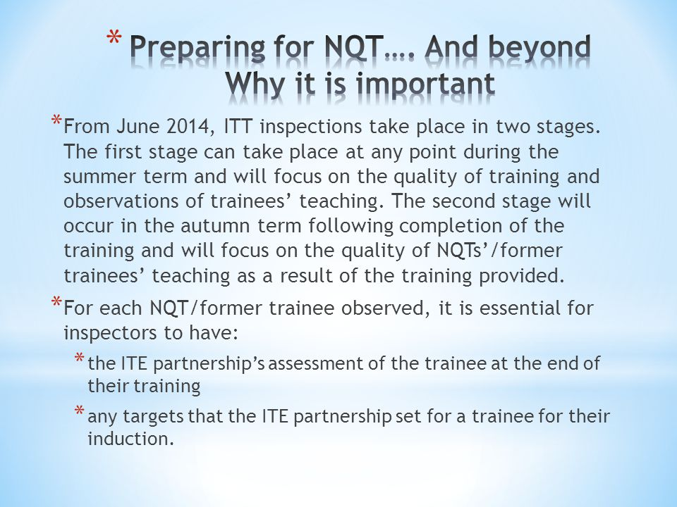 * From June 2014, ITT inspections take place in two stages.
