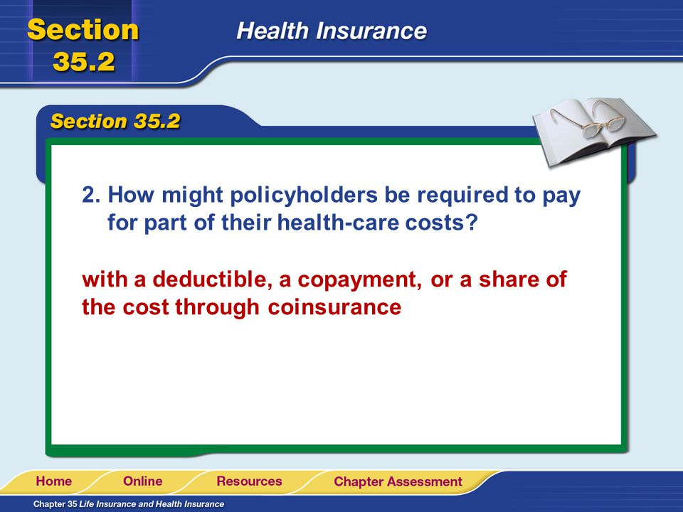 2.How might policyholders be required to pay for part of their health-care costs.