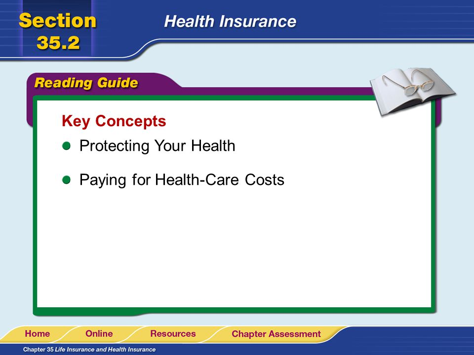Key Concepts Protecting Your Health Paying for Health-Care Costs