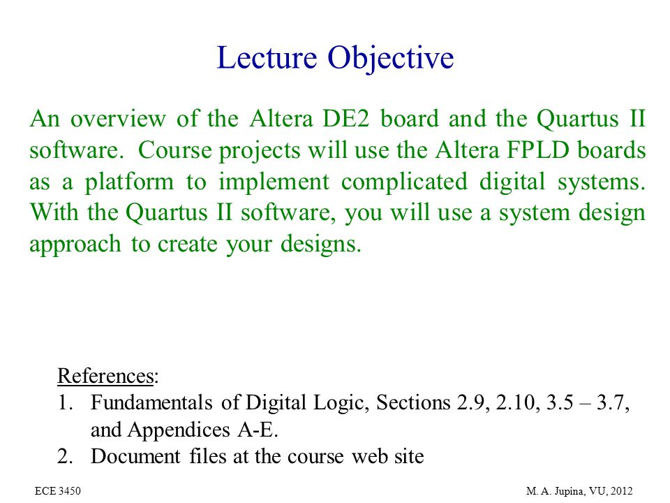 Altera DE2 Board and Quartus II Software ECE 3450 M  A