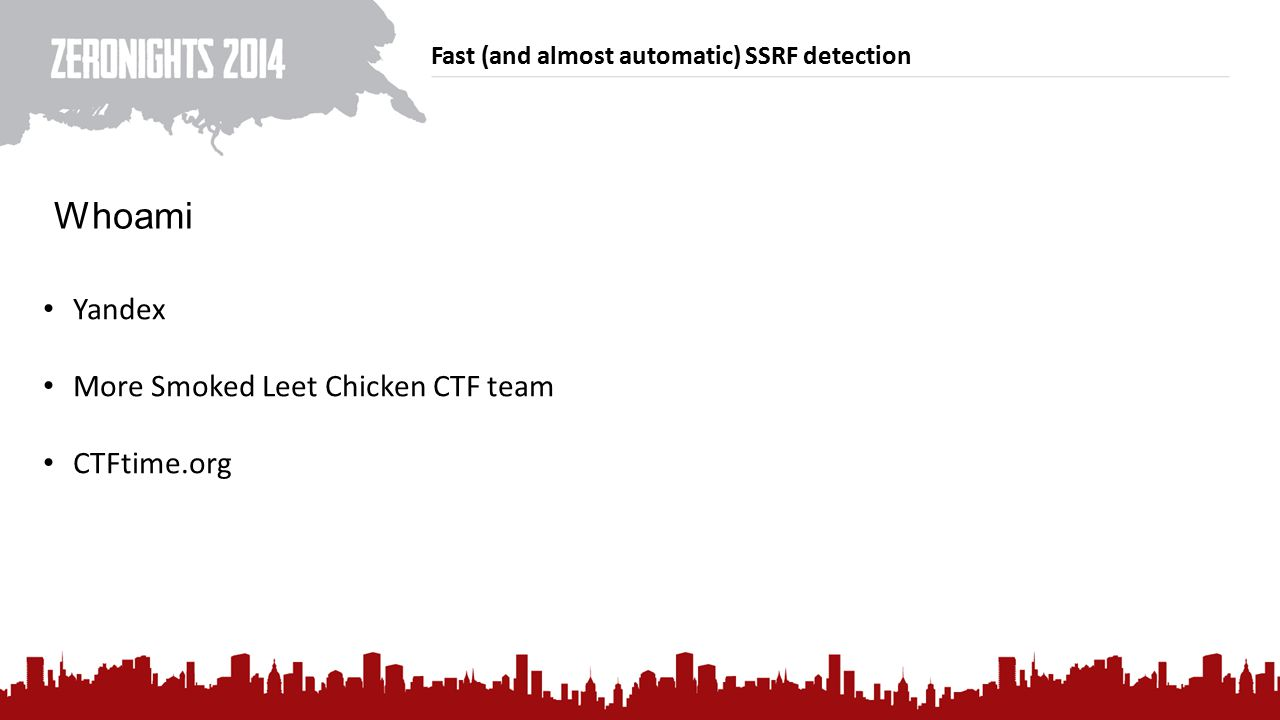 Fast (and almost automatic) SSRF detection Eldar Zaitov