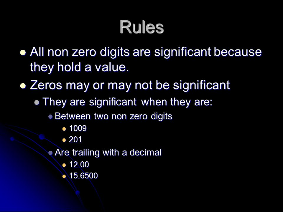 Rules All non zero digits are significant because they hold a value.