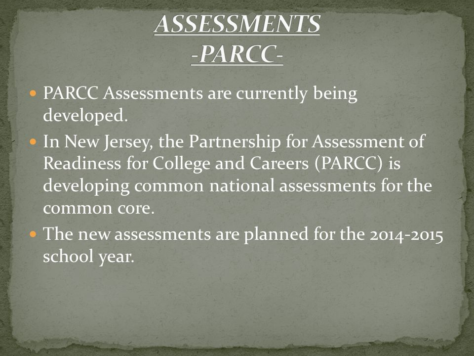 PARCC Assessments are currently being developed.