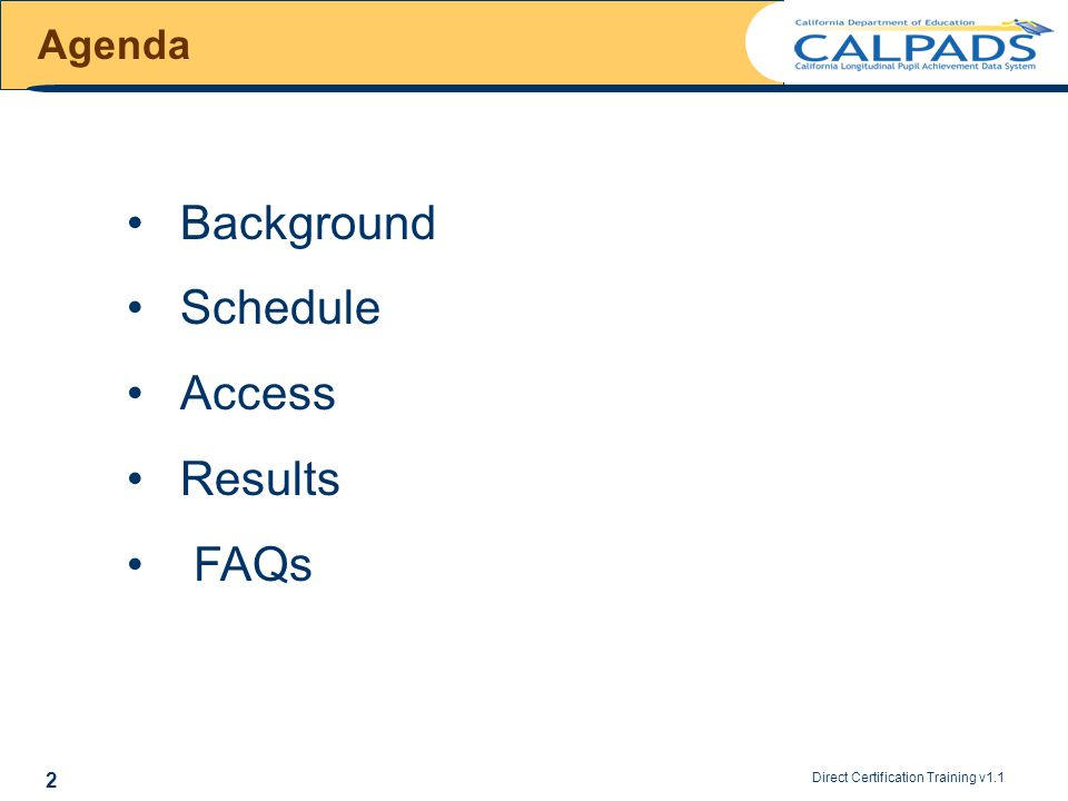 2 Background Schedule Access Results FAQs Agenda