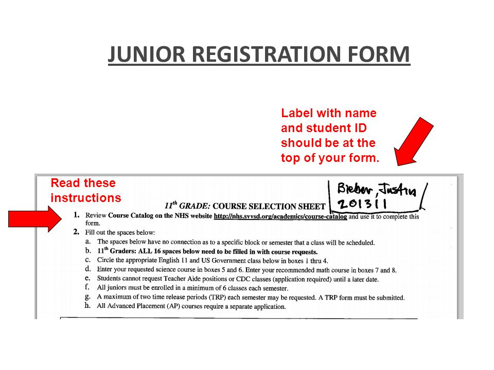 JUNIOR REGISTRATION FORM Label with name and student ID should be at the top of your form.