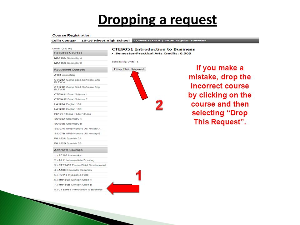If you make a mistake, drop the incorrect course by clicking on the course and then selecting Drop This Request .